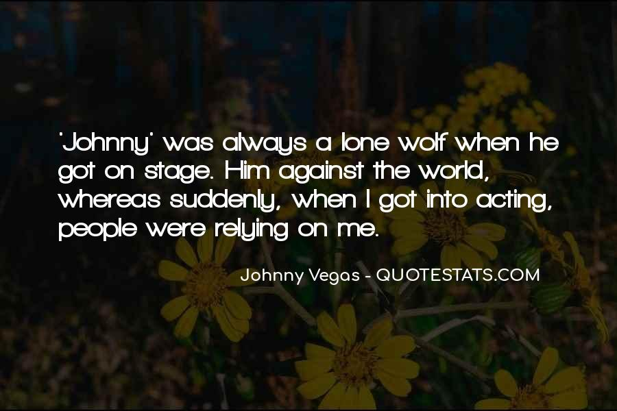 Quotes About Lone Wolf #1658517