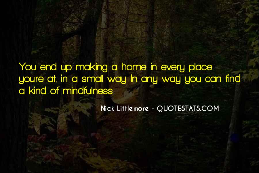 Quotes About Making A Place Home #1298682
