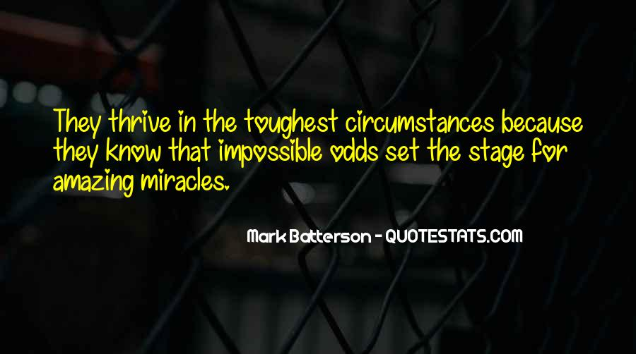 Quotes About Impossible Odds #114427