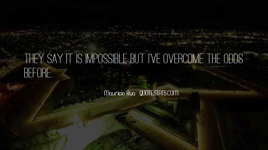 Quotes About Impossible Odds #1276418