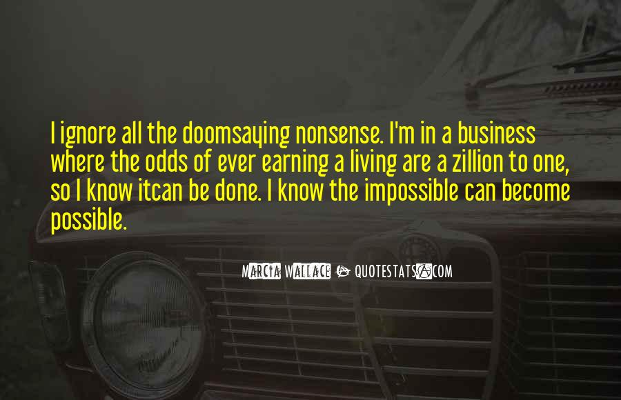 Quotes About Impossible Odds #1476867
