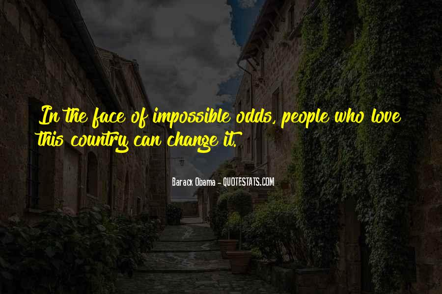 Quotes About Impossible Odds #1532571