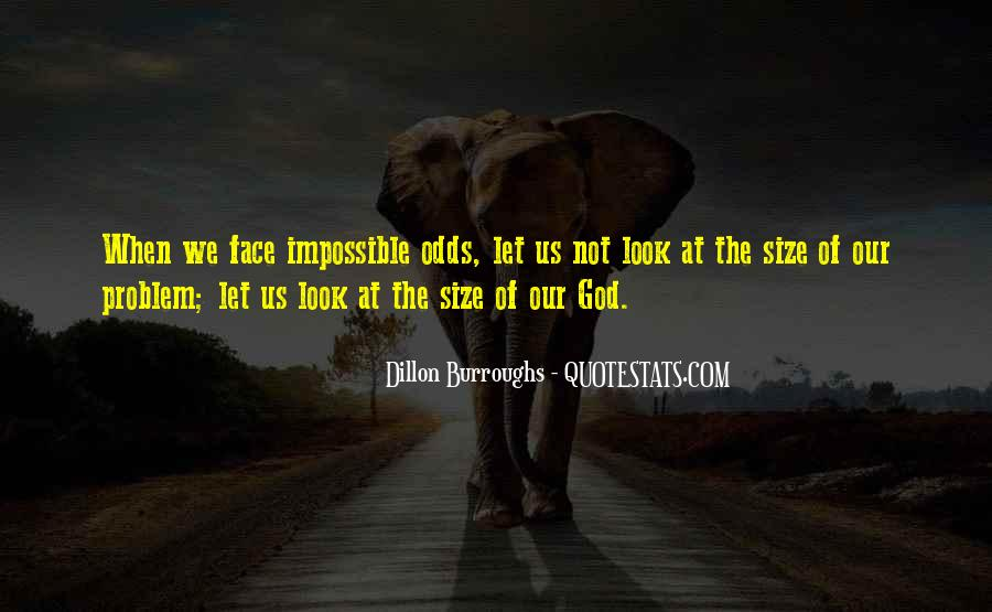 Quotes About Impossible Odds #1687475