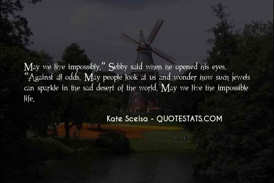 Quotes About Impossible Odds #505446