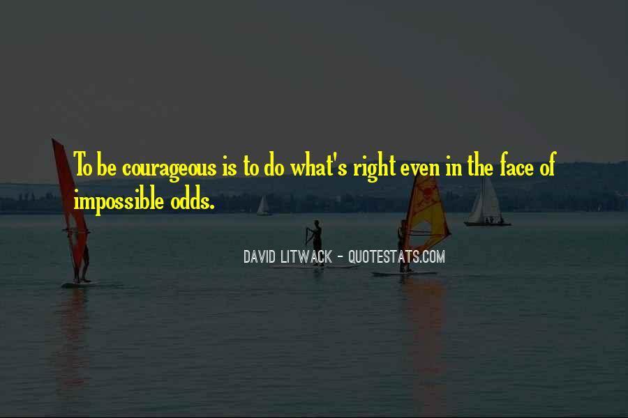Quotes About Impossible Odds #957969