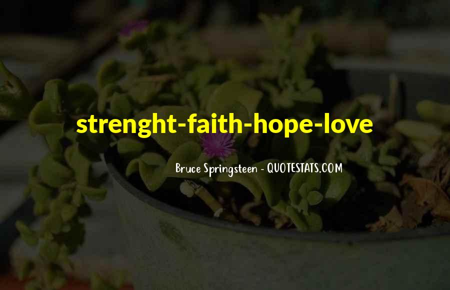Quotes About Faith Love And Hope #120959