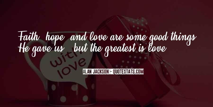 Quotes About Faith Love And Hope #640466