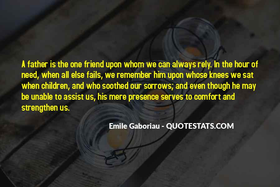 Quotes About A Friend In Need #1013594