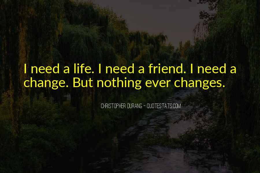 Quotes About A Friend In Need #1110478