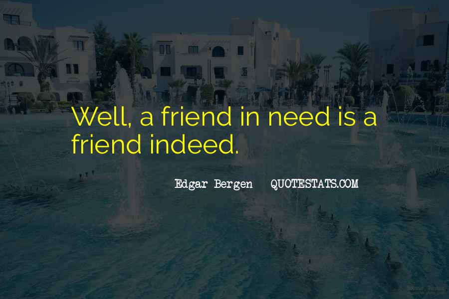 Quotes About A Friend In Need #1349034