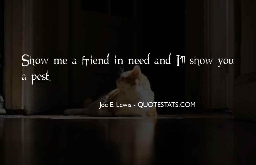 Quotes About A Friend In Need #1417731