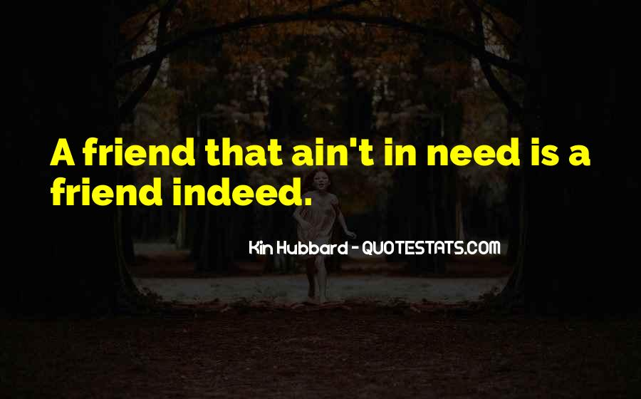 Quotes About A Friend In Need #1783978