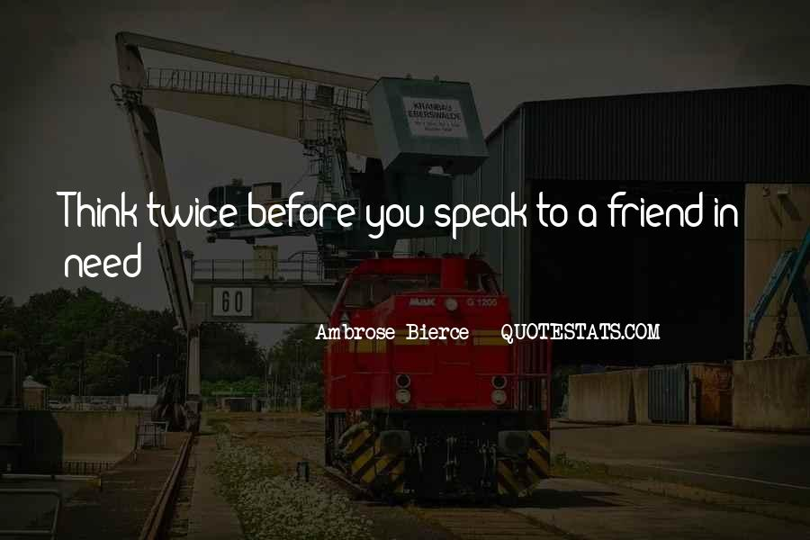 Quotes About A Friend In Need #1807769