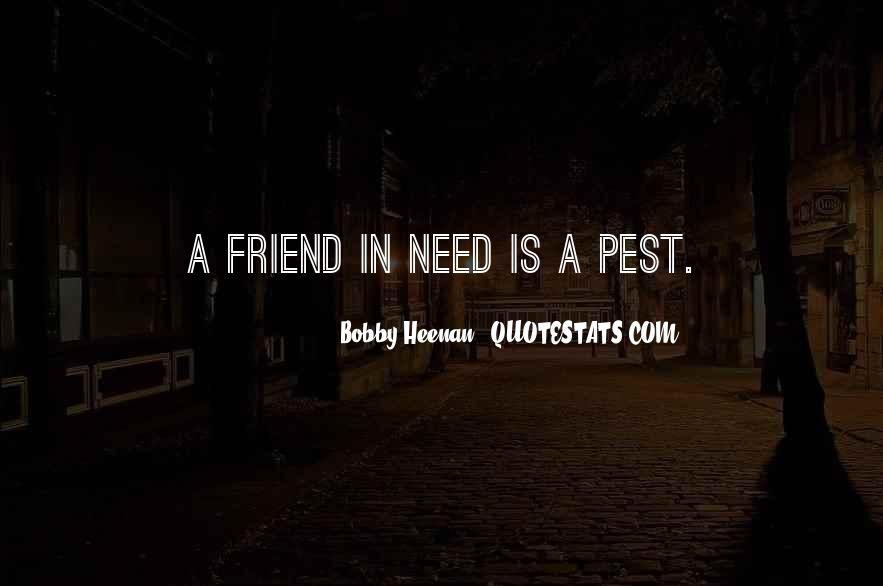 Quotes About A Friend In Need #1814107