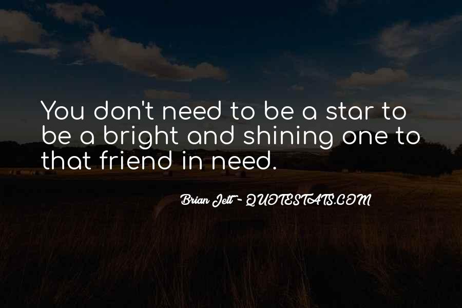 Quotes About A Friend In Need #302811