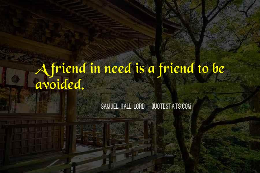 Quotes About A Friend In Need #425840