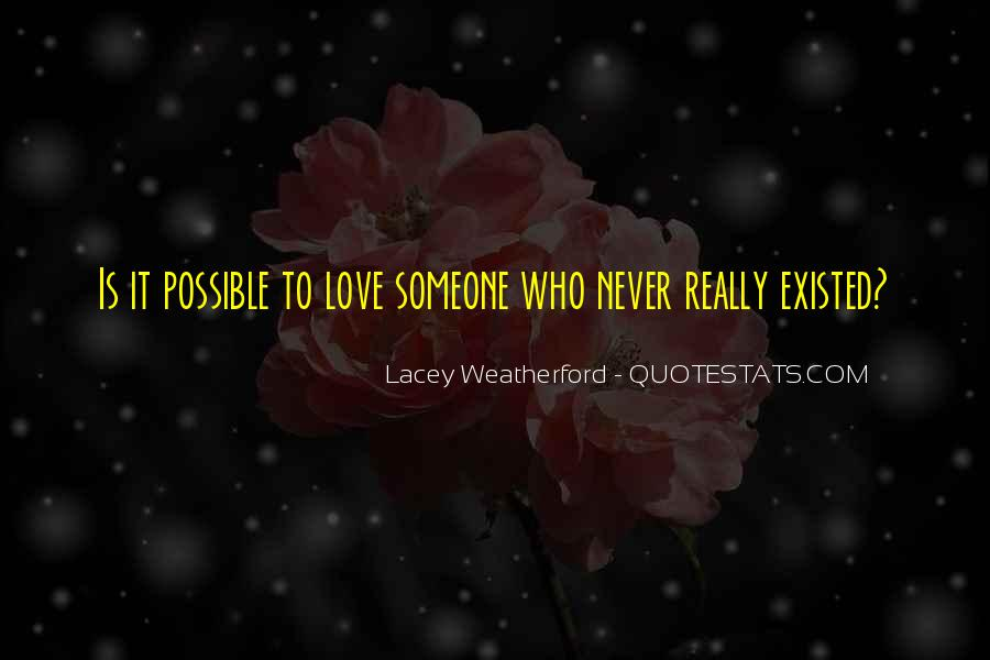 Quotes About Love That Never Existed #183611