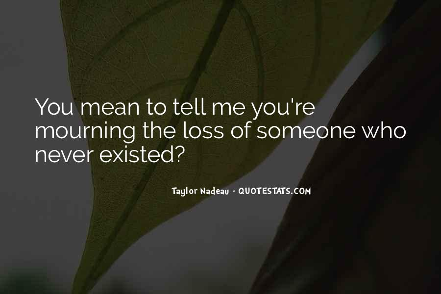 Quotes About Love That Never Existed #560520