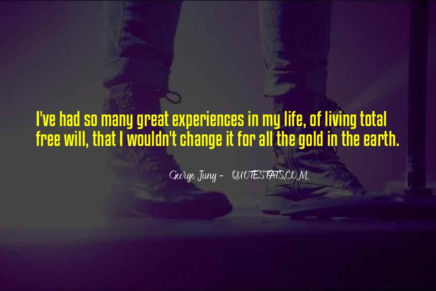 Quotes About Great Life Experiences #1110162