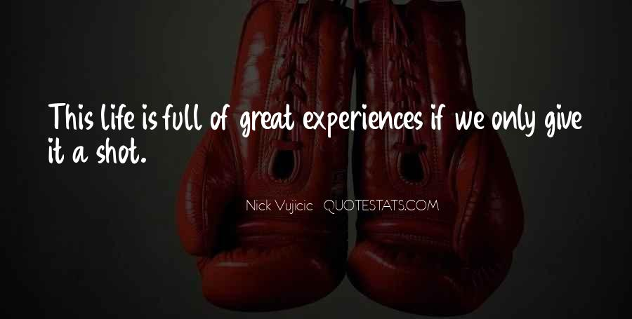 Quotes About Great Life Experiences #1185525