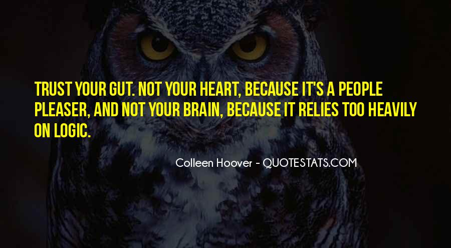 Quotes About Your Brain And Heart #1100334