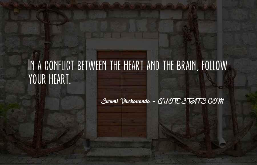Quotes About Your Brain And Heart #1524263