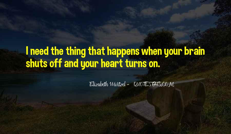 Quotes About Your Brain And Heart #1870054