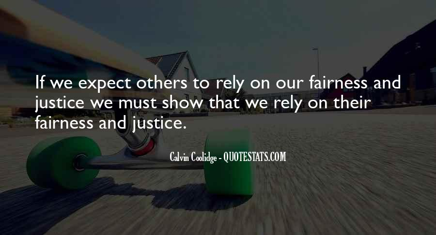 Quotes About Fairness And Justice #1125057