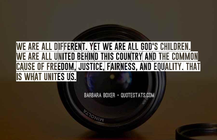 Quotes About Fairness And Justice #1608029