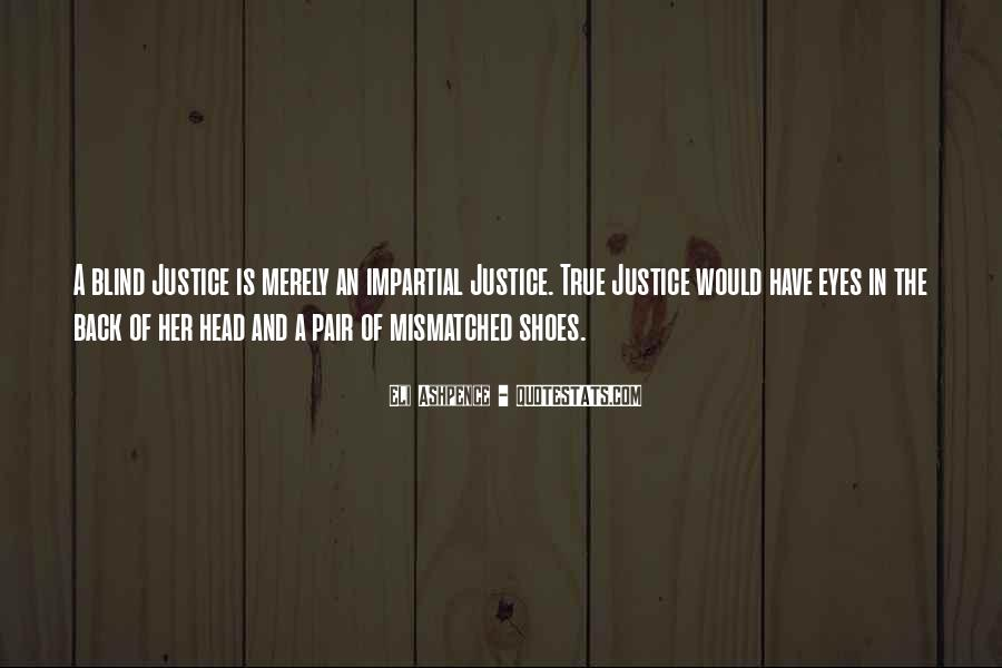 Quotes About Fairness And Justice #982885