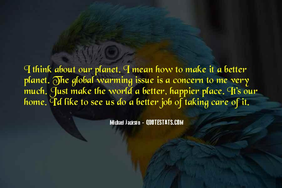 Quotes About Taking Care Of Our Planet #1489975