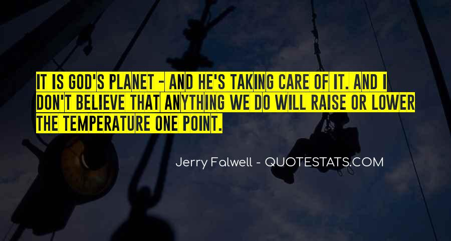 Quotes About Taking Care Of Our Planet #399985
