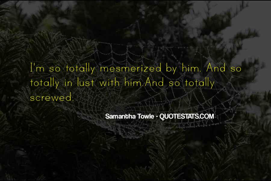 Quotes About Mesmerized #331989