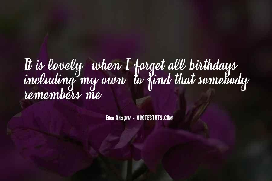 Quotes About My Own Birthday #1568039