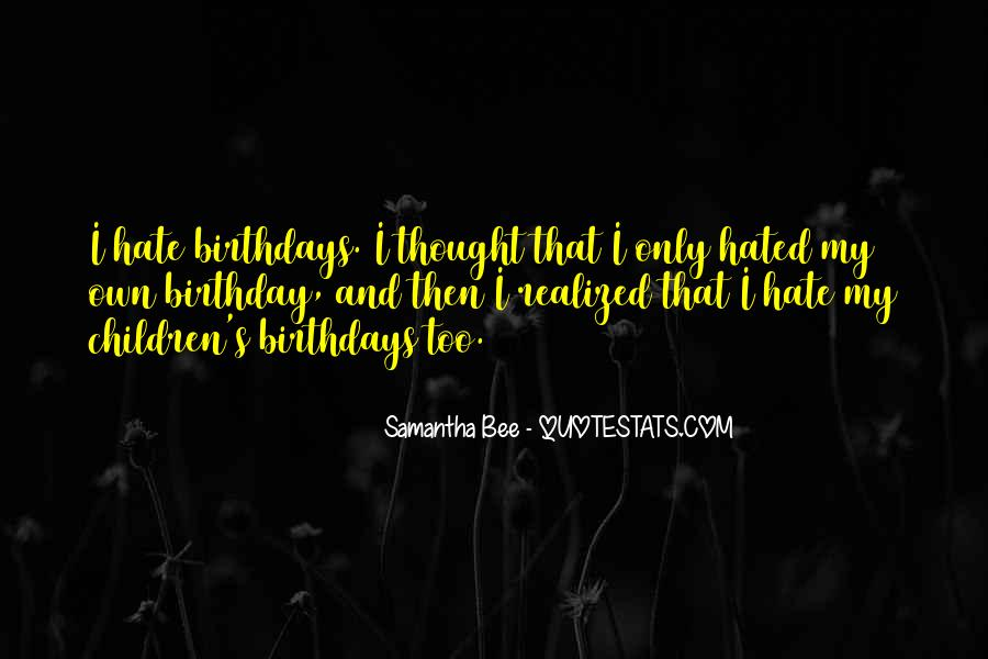 Quotes About My Own Birthday #1752208