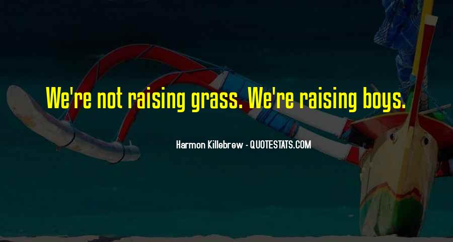 Quotes About Raising Boys #1233290