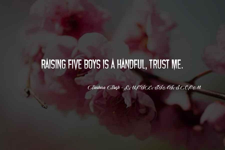 Quotes About Raising Boys #367613