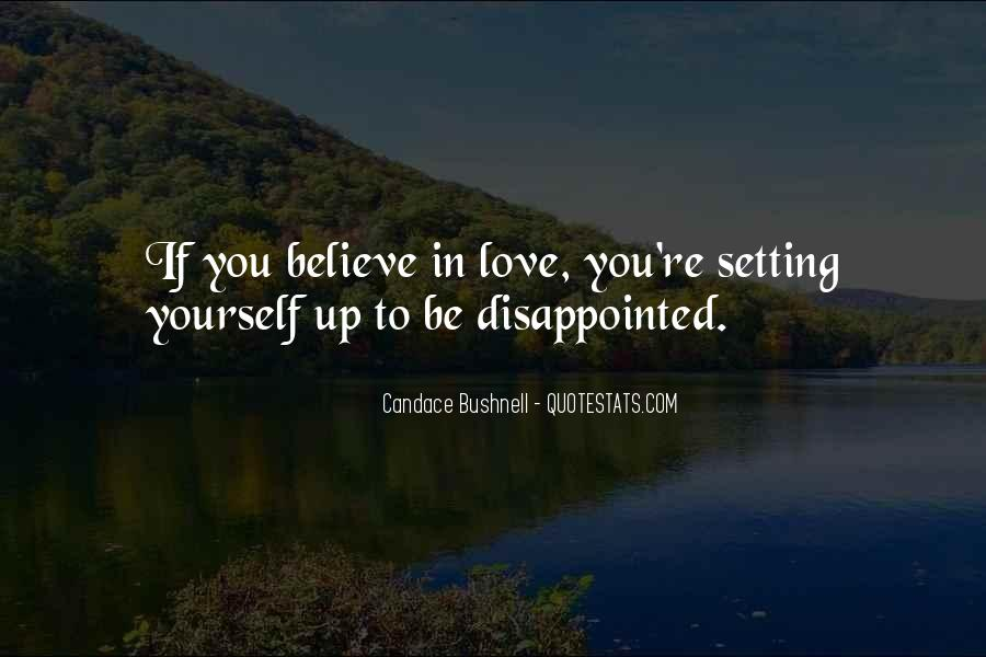 Quotes About Being Disappointed In The One You Love #1191018