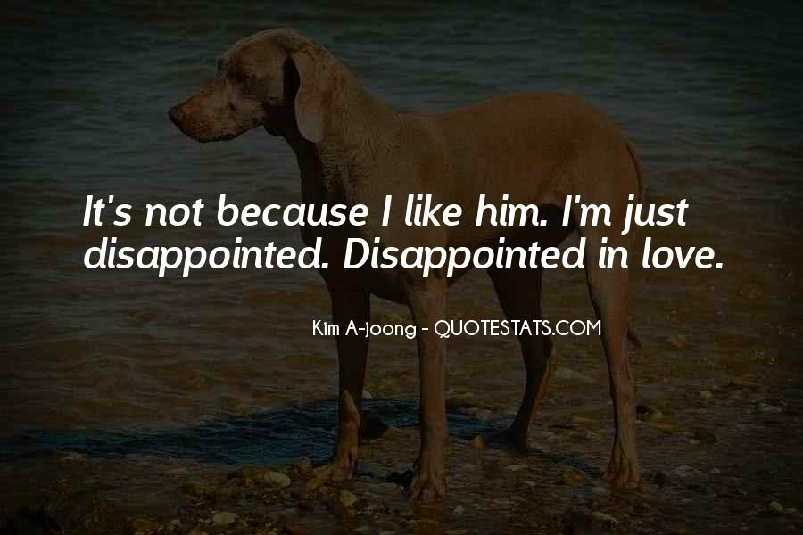 Quotes About Being Disappointed In The One You Love #121082