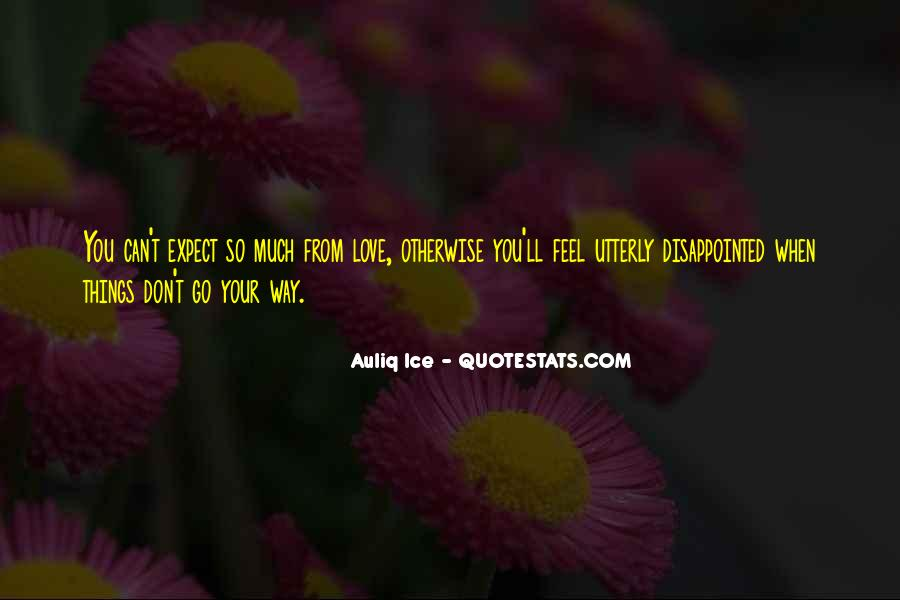 Quotes About Being Disappointed In The One You Love #1785543