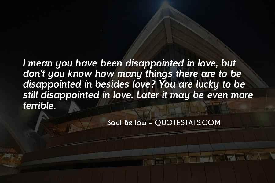 Quotes About Being Disappointed In The One You Love #301606