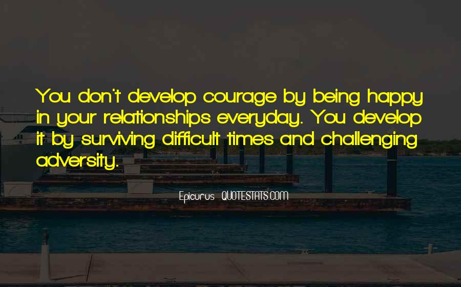 Quotes About Surviving Bad Times #1763074