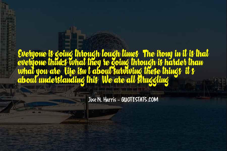 Quotes About Surviving Bad Times #559604