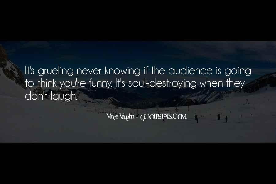 Quotes About Knowing Your Audience #1847467