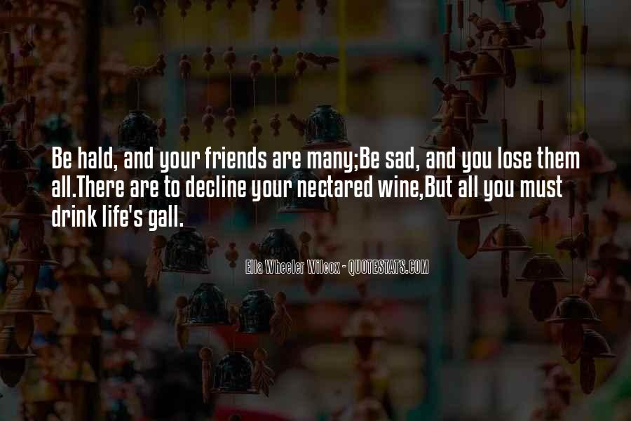 Quotes About Friends That You Lose #356684