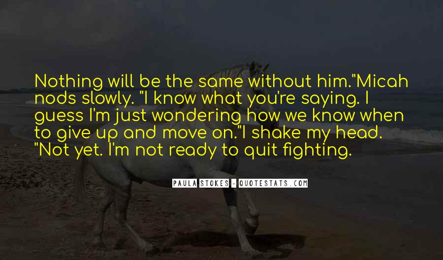 Quotes About Not Ready To Move On #812665