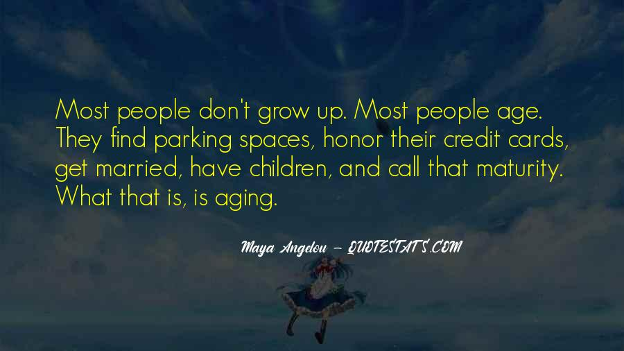 Quotes About Maturity And Age #749658