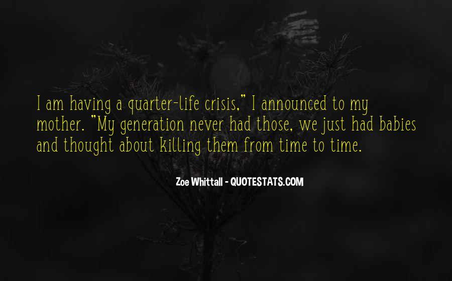 Quotes About Quarter Life Crisis #1531174