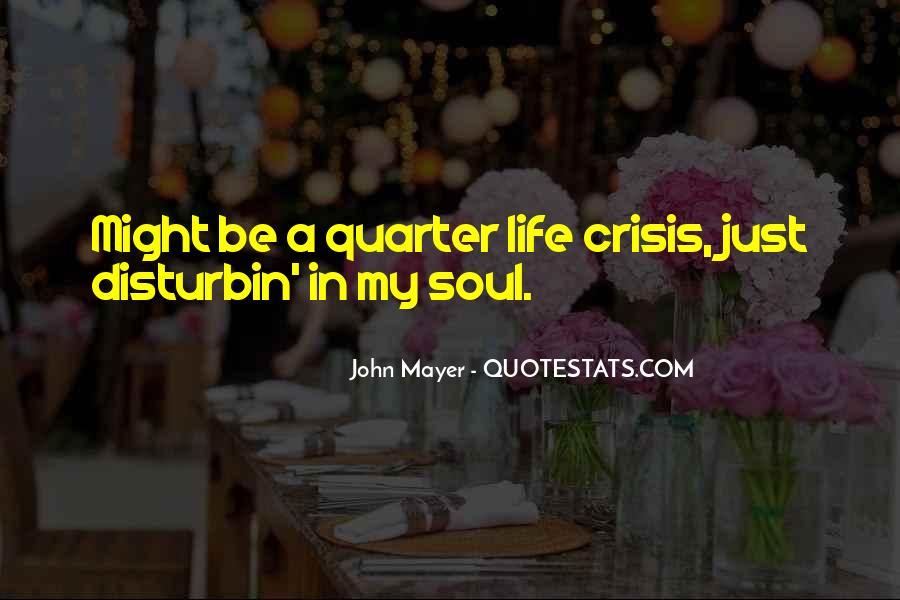 Quotes About Quarter Life Crisis #559396