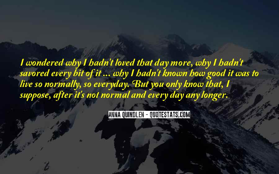 Quotes About Everyday Is A Good Day #1112429